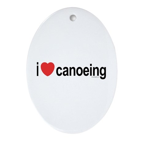 I Love Canoeing Ornament (Oval)
