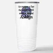 World Revolves Around Ashlyn Travel Mug