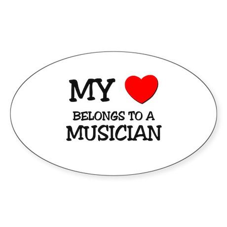 My Heart Belongs To A MUSICIAN Oval Sticker