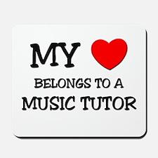 My Heart Belongs To A MUSIC TUTOR Mousepad
