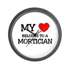 My Heart Belongs To A MORTICIAN Wall Clock