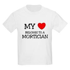 My Heart Belongs To A MORTICIAN T-Shirt