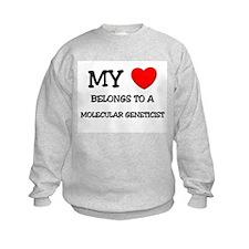 My Heart Belongs To A MOLECULAR GENETICIST Sweatshirt