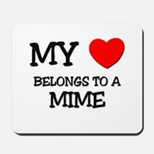 My Heart Belongs To A MIME Mousepad