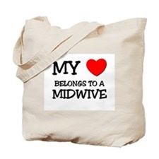 My Heart Belongs To A MIDWIVE Tote Bag