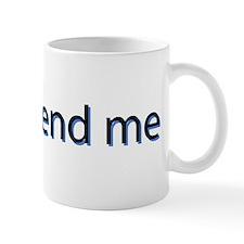 Friend Me Mug