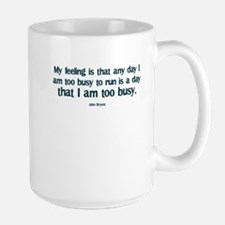 A Day Too Busy to Run Large Mug