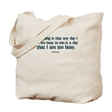 A Day Too Busy to Run Tote Bag