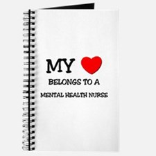 My Heart Belongs To A MENTAL HEALTH NURSE Journal