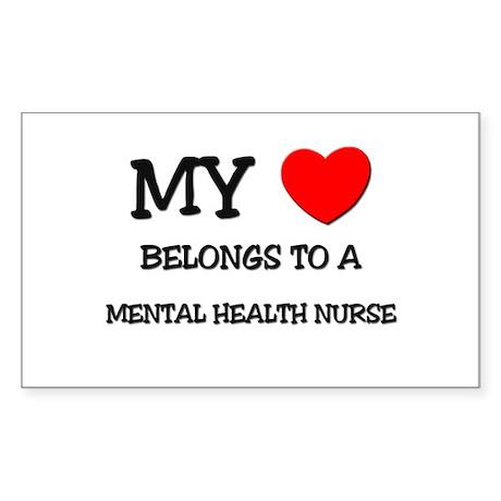 My Heart Belongs To A MENTAL HEALTH NURSE Sticker