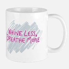 Whine Less Breathe More Small Mugs