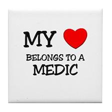 My Heart Belongs To A MEDIC Tile Coaster