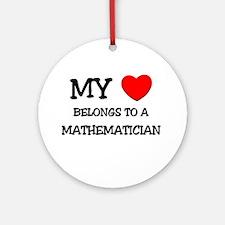 My Heart Belongs To A MATHEMATICIAN Ornament (Roun