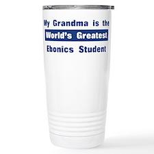 Grandma is Greatest Ebonics S Travel Mug