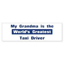 Grandma is Greatest Taxi Driv Bumper Bumper Sticker