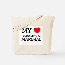 My Heart Belongs To A MARSHAL Tote Bag