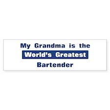 Grandma is Greatest Bartender Bumper Bumper Sticker