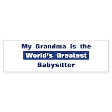 Grandma is Greatest Babysitte Bumper Bumper Sticker