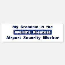 Grandma is Greatest Airport S Bumper Bumper Bumper Sticker