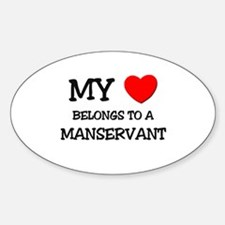 My Heart Belongs To A MANSERVANT Oval Decal