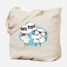 Hey Pops Tote Bag