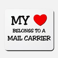 My Heart Belongs To A MAIL CARRIER Mousepad