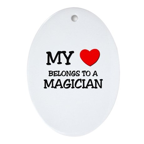 My Heart Belongs To A MAGICIAN Oval Ornament