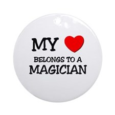 My Heart Belongs To A MAGICIAN Ornament (Round)