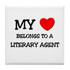 My Heart Belongs To A LITERARY AGENT Tile Coaster