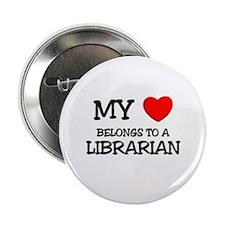 """My Heart Belongs To A LIBRARIAN 2.25"""" Button"""