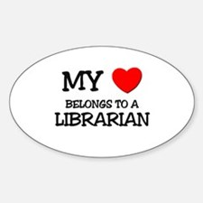 My Heart Belongs To A LIBRARIAN Oval Decal
