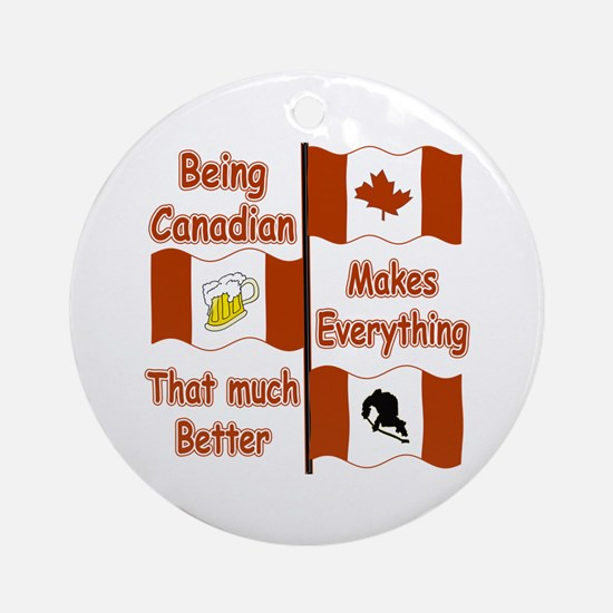 Being Canadian Ornament (Round)