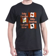 Being Canadian T-Shirt