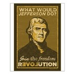 What Would Jefferson Do? Small Poster