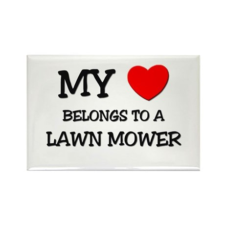 My Heart Belongs To A LAWN MOWER Rectangle Magnet