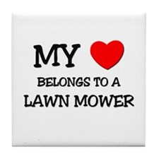 My Heart Belongs To A LAWN MOWER Tile Coaster