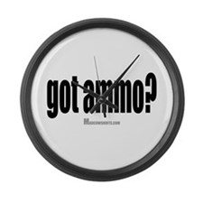 Got Ammo? Large Wall Clock