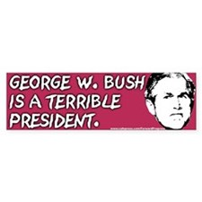 George W. Bush Is A Terrible President.
