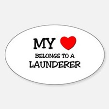 My Heart Belongs To A LAUNDERER Oval Decal