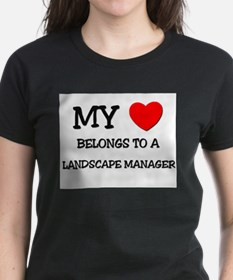 My Heart Belongs To A LANDSCAPE MANAGER Tee