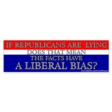 Republicans Are Lying, Facts Have A Liberal Bias