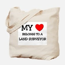 My Heart Belongs To A LAND SURVEYOR Tote Bag