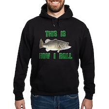 How I Roll Bass Fishing Hoodie