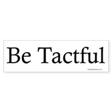 Be Tactful