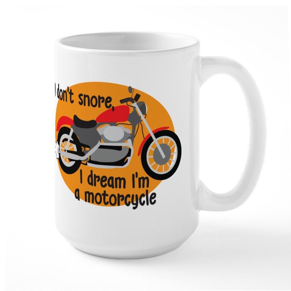 CafePress I Dream Im A Motorcyle Large Mug