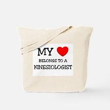 My Heart Belongs To A KINESIOLOGIST Tote Bag