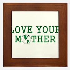 Cute Love your mother Framed Tile