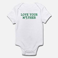 LOVE YOUR MOTHER SHIRT MOTHER Infant Bodysuit
