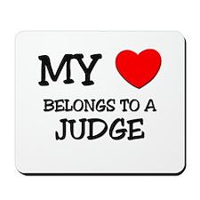 My Heart Belongs To A JUDGE Mousepad