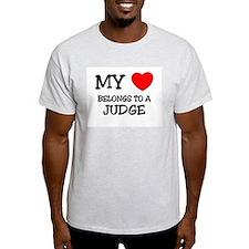 My Heart Belongs To A JUDGE T-Shirt